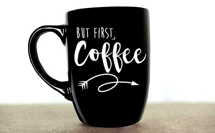 Trendiest Coffee Mugs Coffee Mugs For Men Guys