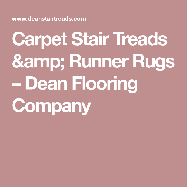 Best Carpet Stair Treads Runner Rugs – Dean Flooring Company 400 x 300