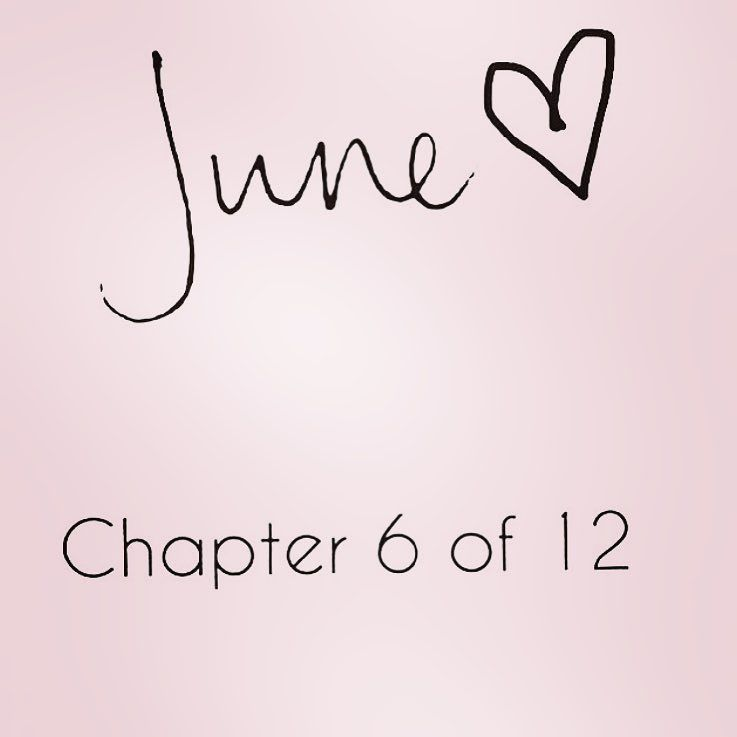 Chapter 6 of 12 Happy 1st of June everyone! June is