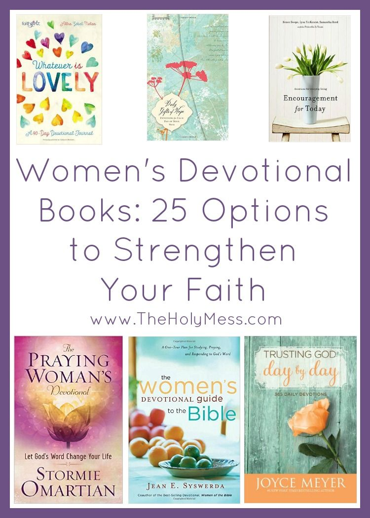 women u0027s devotional books 25 options to strengthen your faith