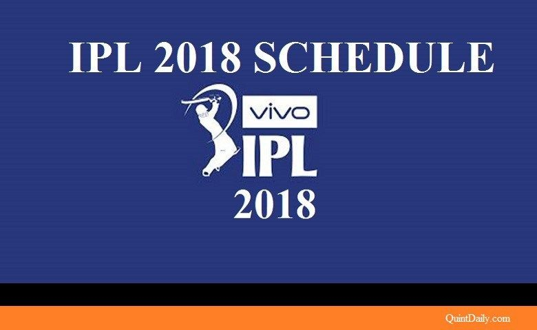 84c565eb5c5ac IPL 2018 Schedule Released for 11th Indian Premier League - QuintDaily
