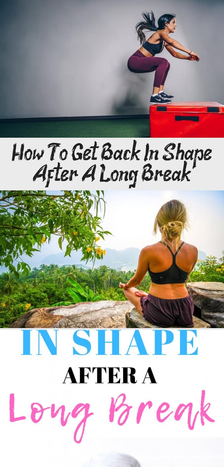 e00b50946c695674cdf722aa10c2909b - How To Get Back In Shape After A Long Break