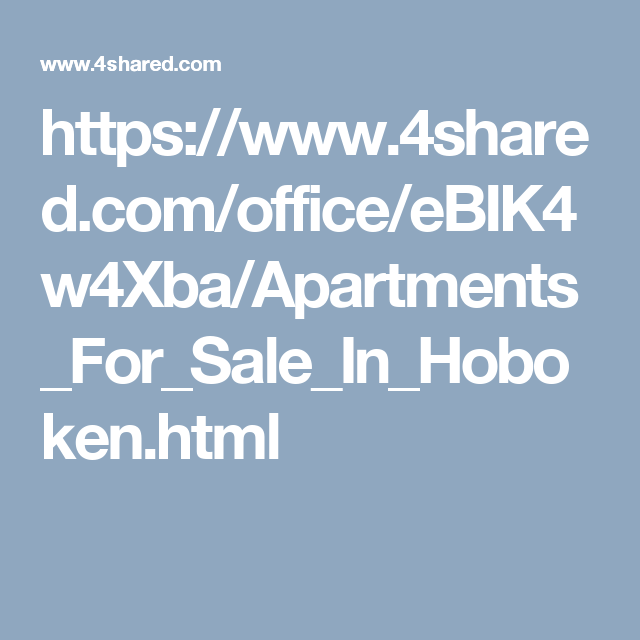 Apartments For Sale Hoboken: Https://www.4shared.com/office/eBIK4w4Xba/Apartments_For