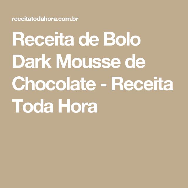 Receita de Bolo Dark Mousse de Chocolate - Receita Toda Hora