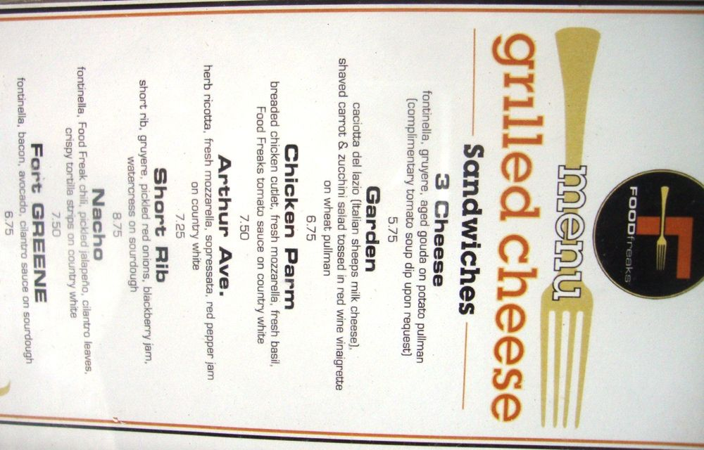 menu from food freaks truck and the best grilled cheese ever if you are ever in brooklyn go here also sorry i don t know how to rotate this pic haha