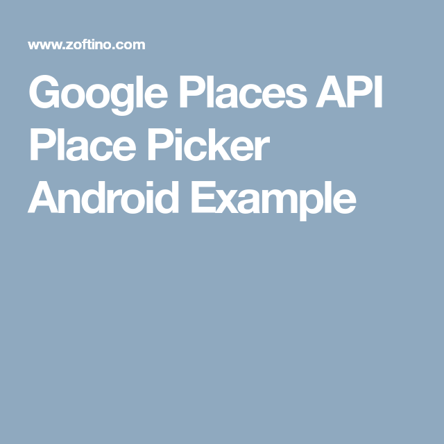 Google Places API Place Picker Android Example | android