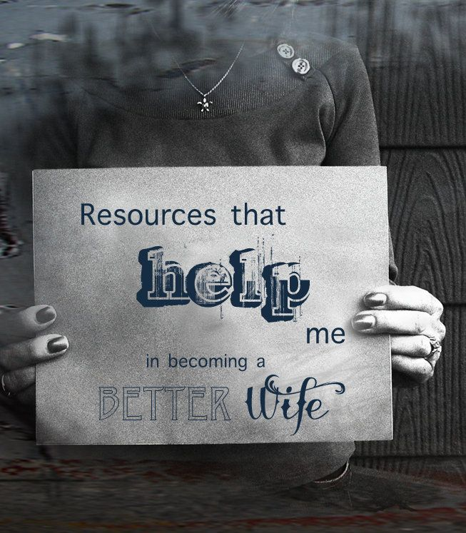 Resources That Help Me Become a Better Wife | The Modern Woman #wife #resources #better