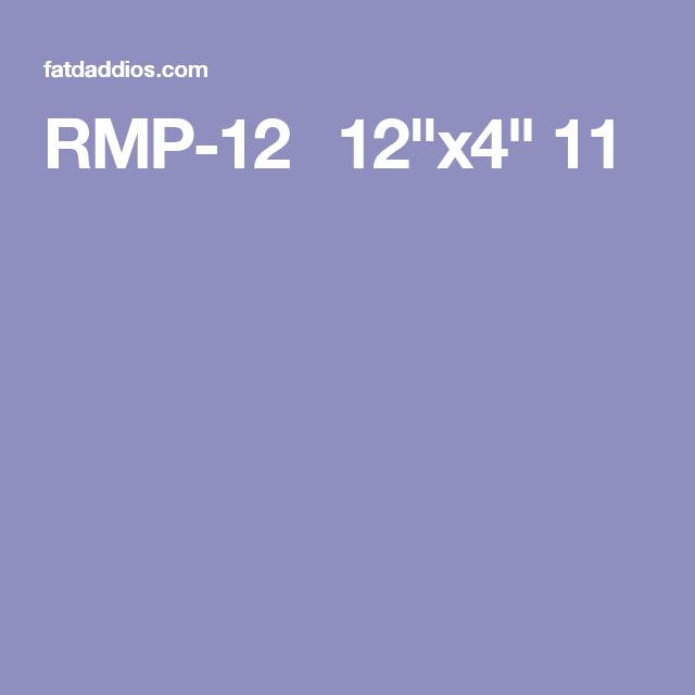 """RMP-12  12""""x4"""" 11"""