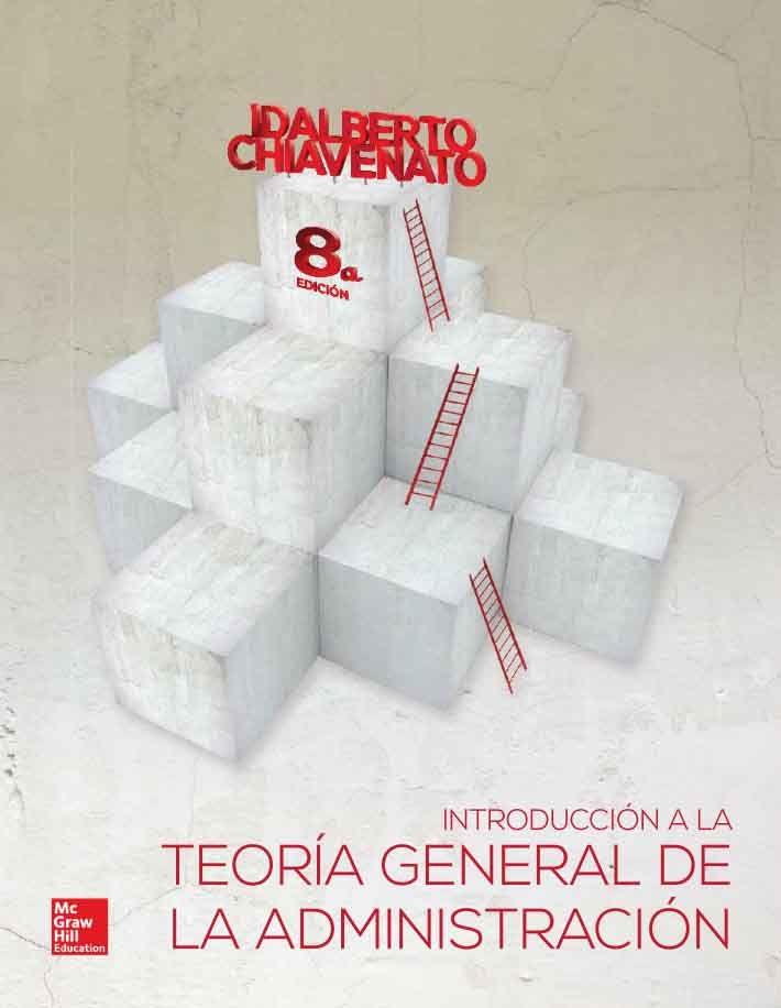 Introducción A La Teoría General De La Administración 8ed Autor Idalberto Chiavenato Editorial Mcgraw Hill Edición 8 Isbn 978607150 Books Laleo Editorial