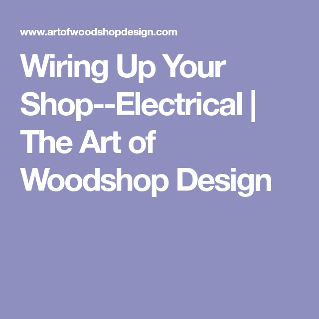 Cool Wiring Up Your Shop Electrical The Art Of Woodshop Design Wiring Digital Resources Cettecompassionincorg
