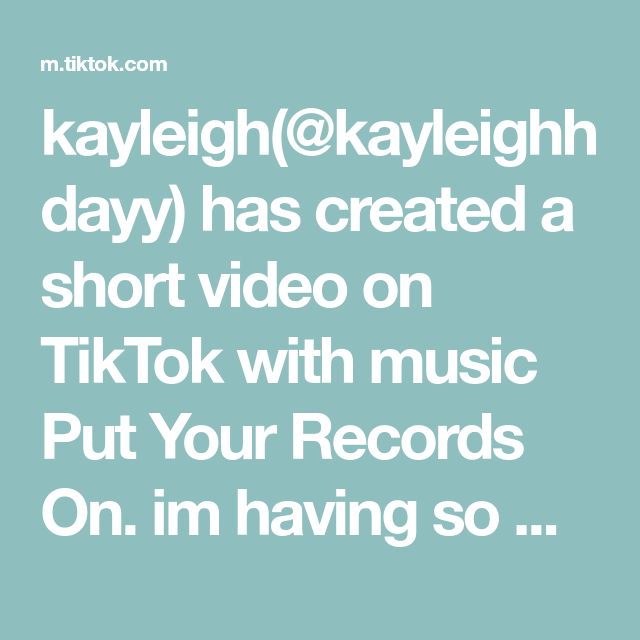 Kayleigh Kayleighhdayy Has Created A Short Video On Tiktok With Music Put Your Records On Im Having So Much Fun Making These Bak Love Songs Music City Music