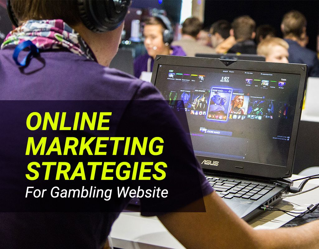 Top Online Marketing Strategies For Gambling Website