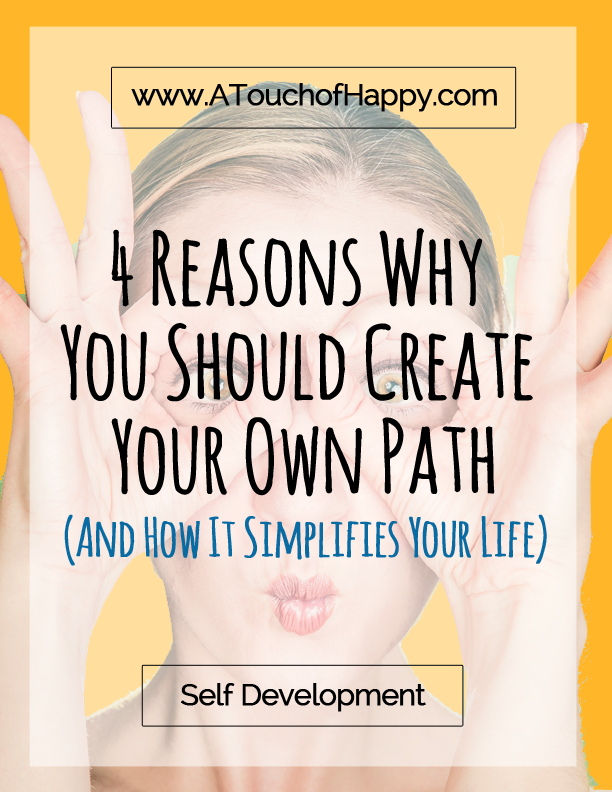 4 Reasons Why You Should Create Your Own Path   Constantly feeling overwhelmed and unmotivated? Click through to this article to see how to start your own path to happiness!
