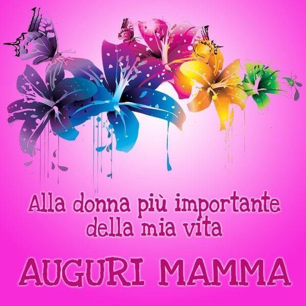 Buon Compleanno Mamma Frasi E Immagini Di Tanti Auguri Happy B