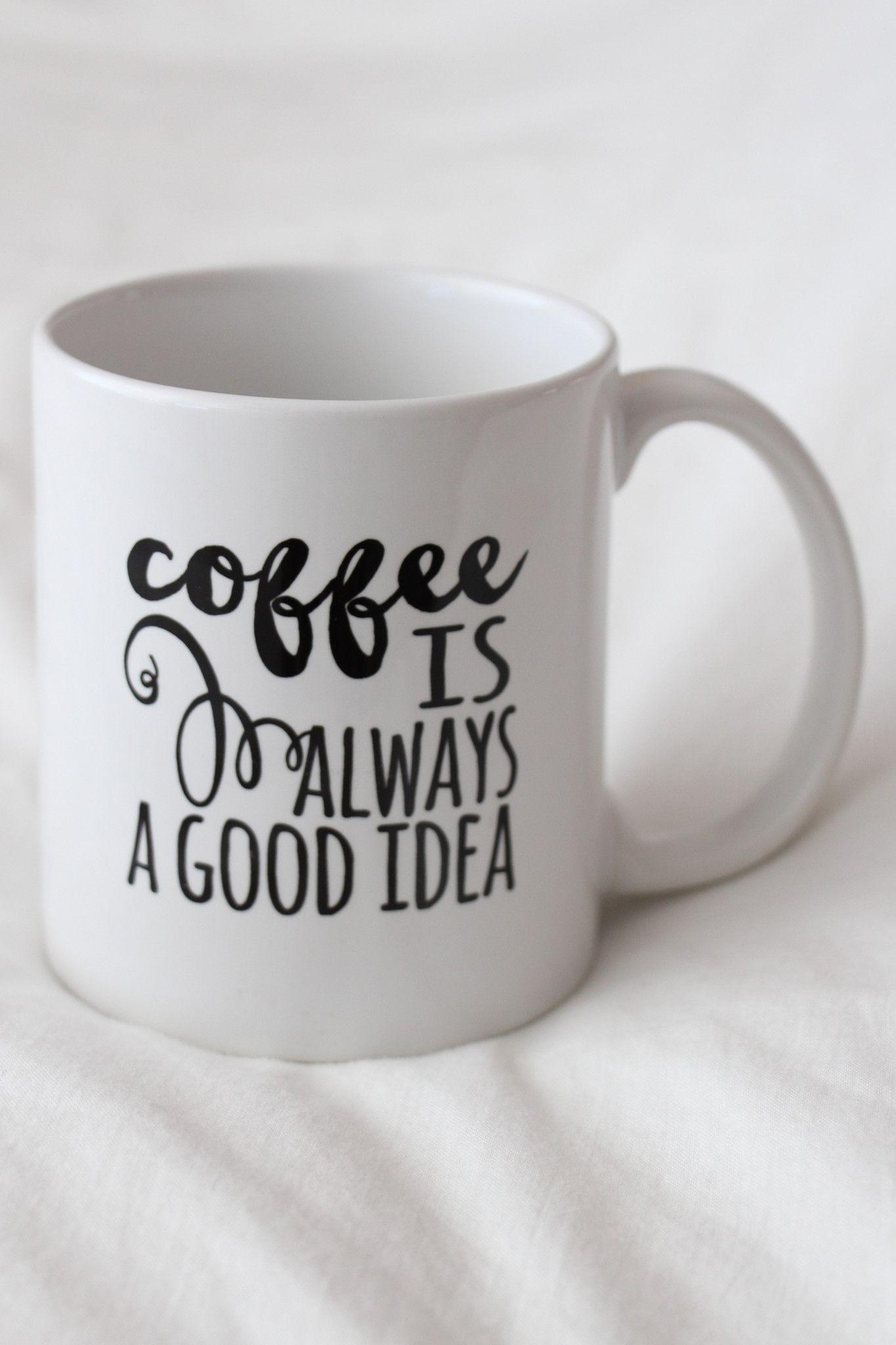 coffee is always a good idea mug shops pinterest tassen bemalen keramik bemalen und kaffee. Black Bedroom Furniture Sets. Home Design Ideas