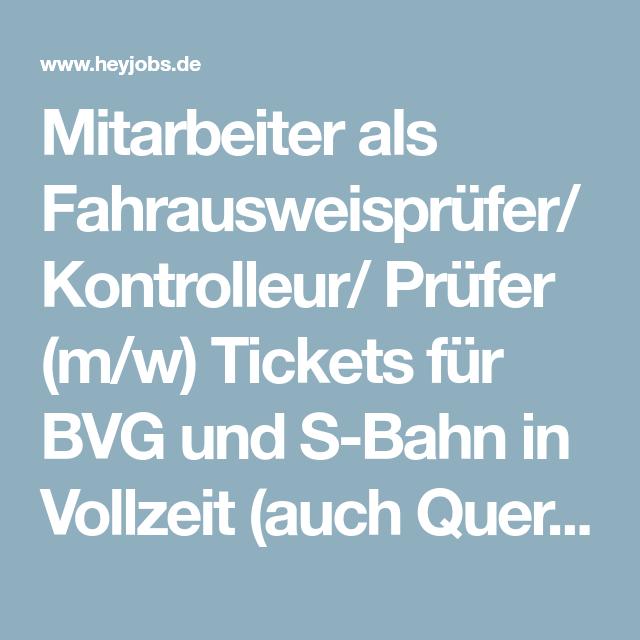 Mitarbeiter als Fahrausweisprüfer/ Kontrolleur/ Prüfer (m/w) Tickets für BVG und S-Bahn in Vollzeit (auch Quereinsteiger) bei WISAG Facility Personal Service GmbH & Co. KG   HeyJobs.de