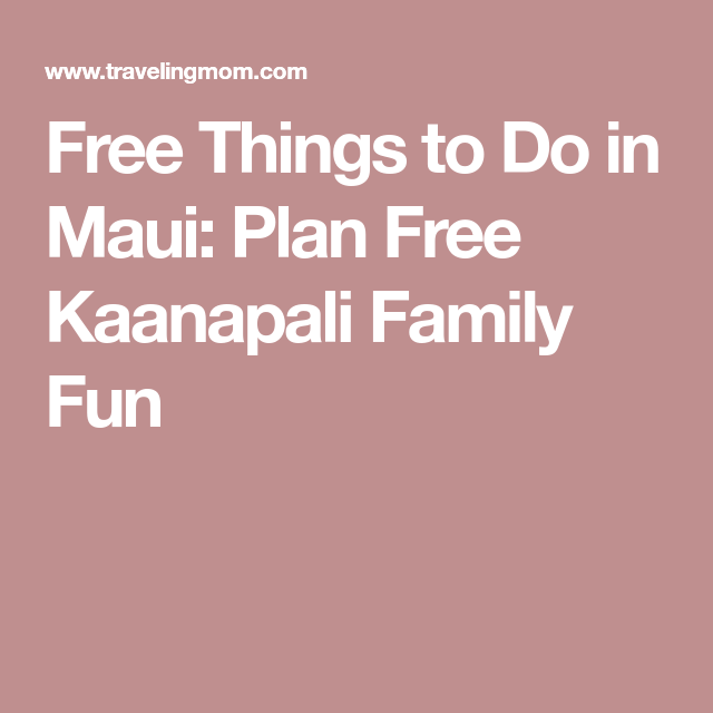 free things to do in kaanapali maui