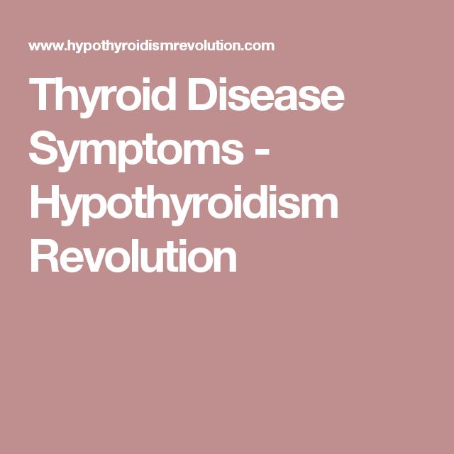 Thyroid Disease Symptoms - Hypothyroidism Revolution