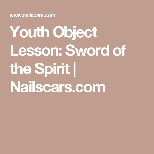 Youth Object Lesson Sword Of The Spirit Nailscarscom Sunday