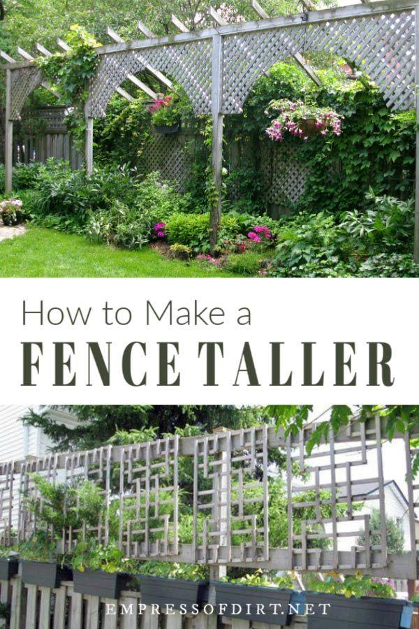 How To Make A Fence Taller Back Garden Garden Privacy