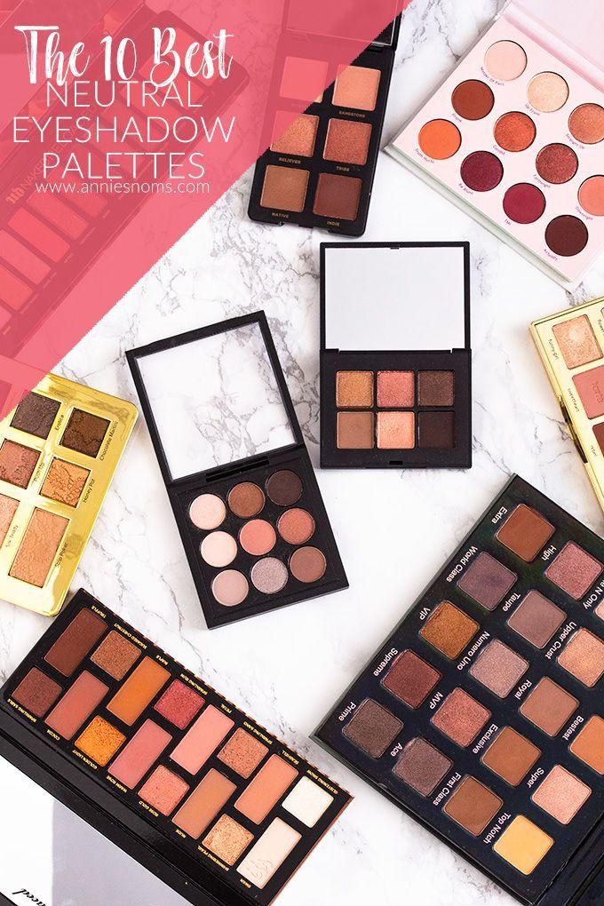The 10 Best Neutral Eyeshadow Palettes in 2020 Neutral