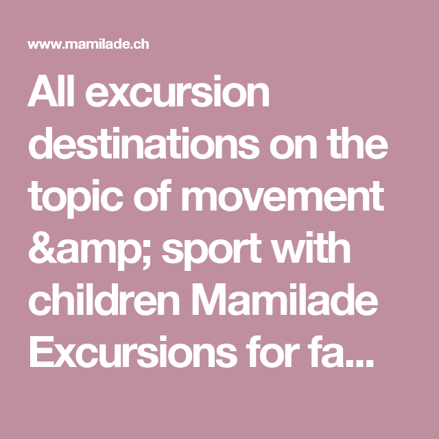 All excursion destinations on the topic of movement & sport with children  Mamilade Excursions for families
