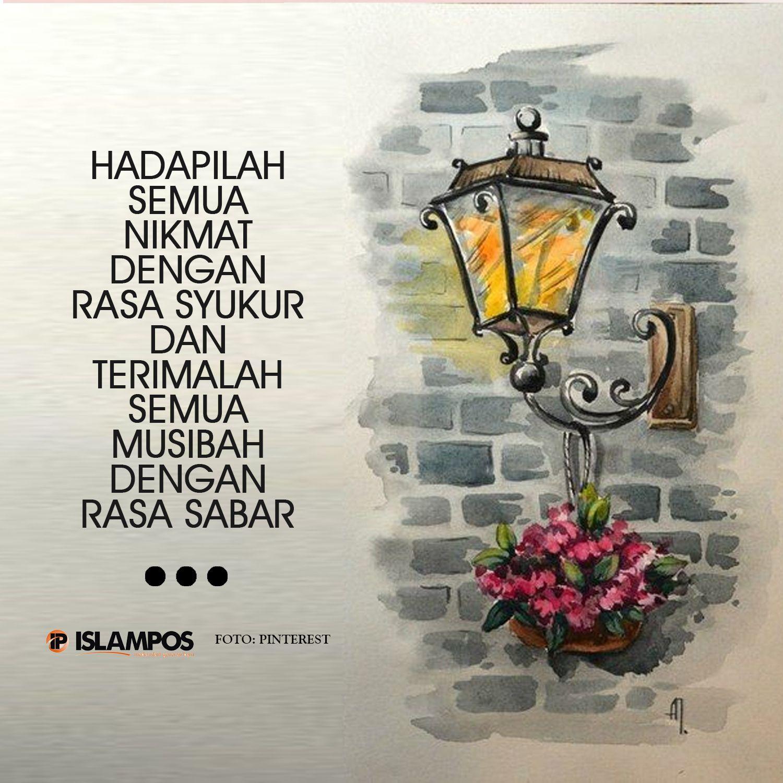 Hadapilah Semua Nikmat Dengan Rasa Syukur Islamic Quotes Bersyukur Nasihat Ayah