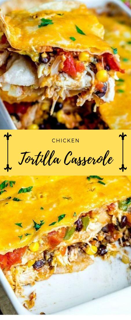 CHICKEN TORTILLA CASSEROLE #mexican #food #easymexicanfoodrecipes