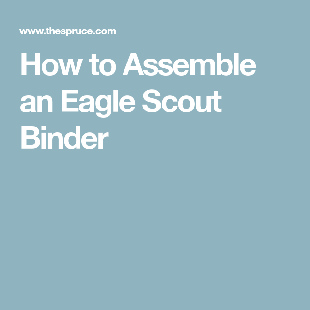 Assembling An Eagle Scout Binder From Essays To Project
