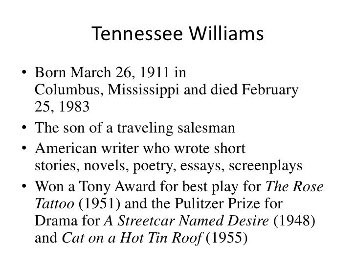 Writing High School Essays Tennessee Wiliams The Glass Menagerie A Streetcar Named Desire  Sweet Bird Of Youth Cat On A Hot Tin Roof  Together With Arthur  Miller And  College Essay Paper also English Essay Outline Format Tennessee Wiliams The Glass Menagerie A Streetcar Named Desire  Thesis Statement In Essay