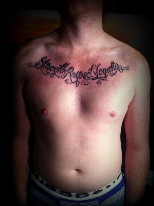Strength Respect Loyalty Script Writing Tattoo Pictures Photos Images Strength Tattoo Tattoos Meaning Strength Chest Tattoo Men