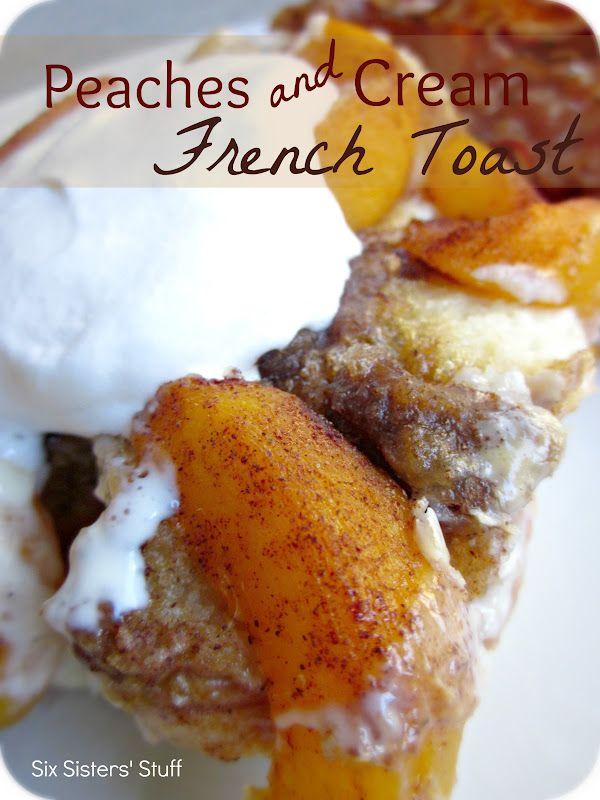 Overnight Peaches and Cream French Toast from SixSistersStuff.com.  An amazing breakfast you can prepare the night before and throw in the oven in the morning! #recipes #breakfast