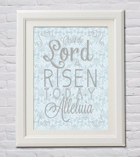 Christ the Lord is Risen today Easter print decoration