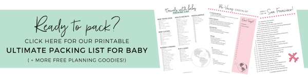 The Ultimate Packing List for Baby Travel (+printable checklist!) | Our Next Adventure #ultimatepackinglist