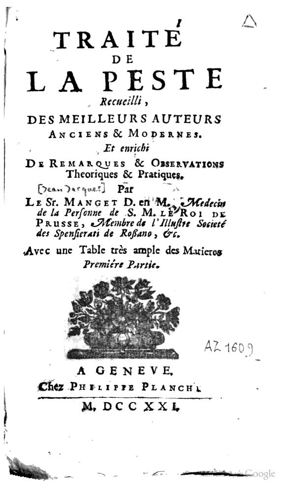 Traité de la peste recueilli des meilleurs auteurs anciens & modernes. 1721.