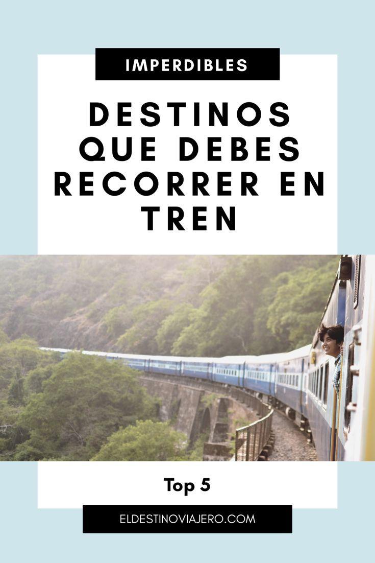 5 Destinos Famosos para viajar en Tren
