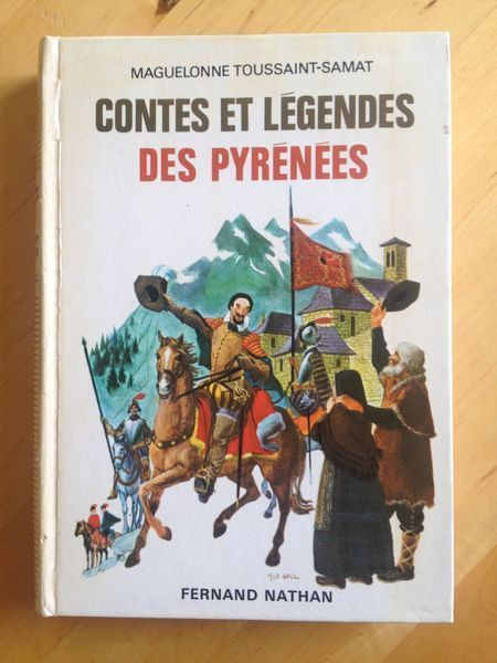 Jeunesse Contes Et Legendes Des Pyrenees Maguelonne Toussaint Samat Fernand Nathan Collection Des Contes Et Legendes De Contes Et Legendes Conte Legende
