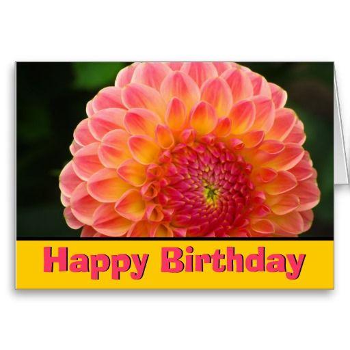 Happy Birthday Dahlia flower card. Here is more Dahlias:   http://www.zazzle.com/dean+johnson+dahlia+flowers+gifts