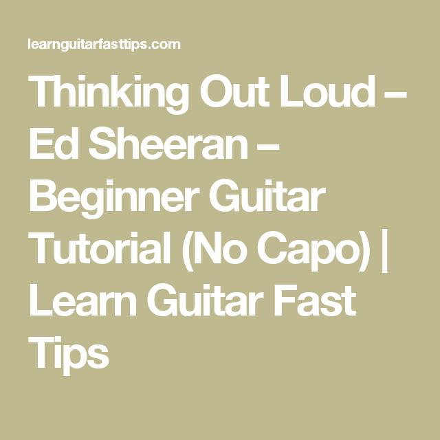 Thinking Out Loud – Ed Sheeran – Beginner Guitar Tutorial (No Capo ...