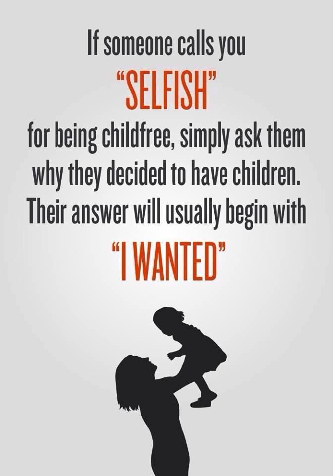 selfish decisions Do you agree that children need to be selfish in some ways,  we needed to make wise decisions as to where the money was going to go.