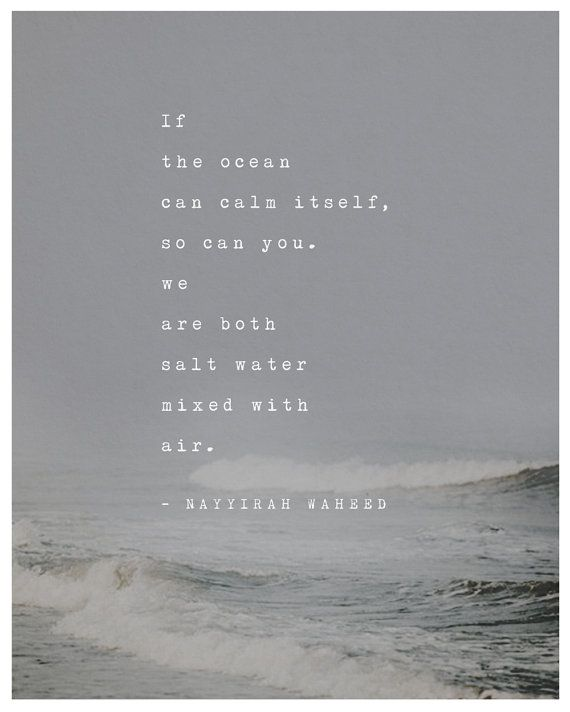 Nayyirah Waheed poetry quote, if the ocean can calm itself ...