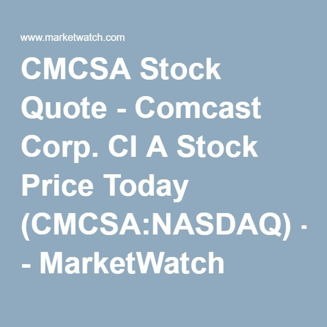 Comcast Quote Mesmerizing Cmcsa Stock Quote  Comcast Corpcl A Stock Price Today Cmcsa