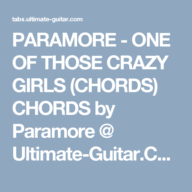 PARAMORE - ONE OF THOSE CRAZY GIRLS (CHORDS) CHORDS by