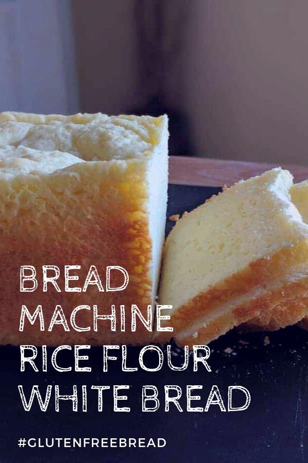 Gluten Free Rice Flour White Bread For The Bread Machine Recipe In 2020 Gluten Free Bread Machine Rice Flour Gluten Free Bread Machine Recipe