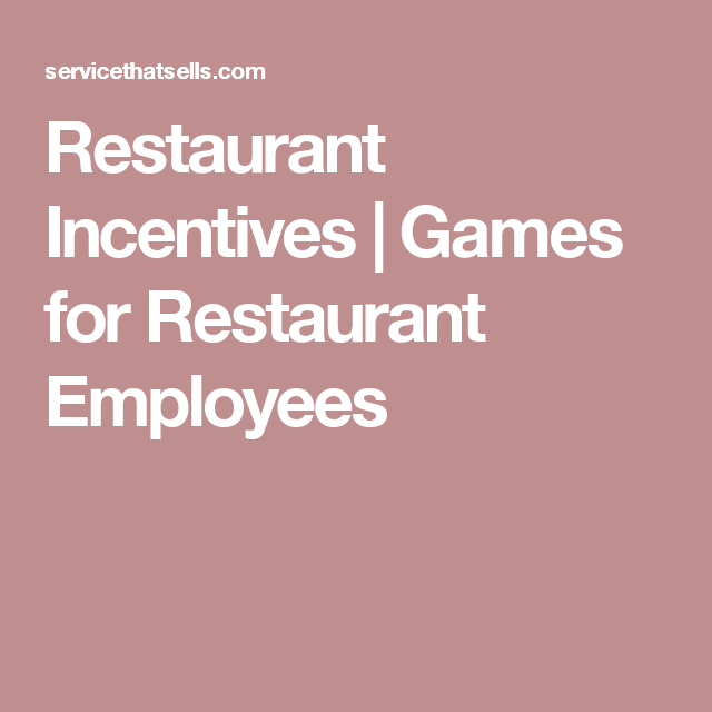 Restaurant Incentives Restaurant Game Incentives For Employees