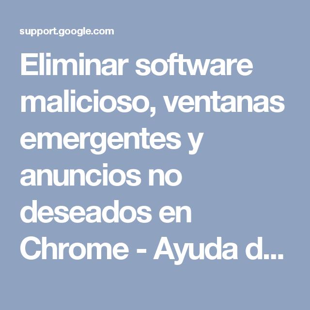 Eliminar software malicioso, ventanas emergentes y anuncios no ...
