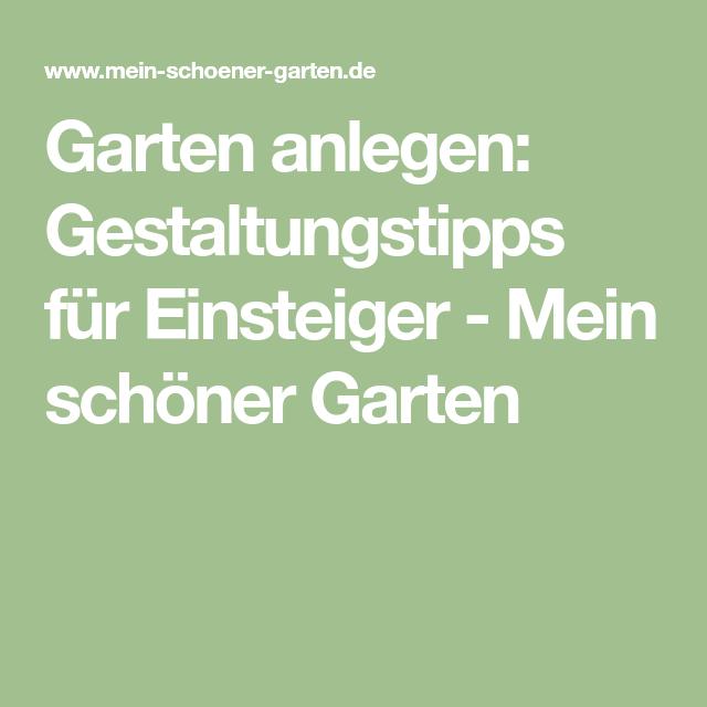 Garten anlegen: Gestaltungstipps für Einsteiger - Mein schöner ...