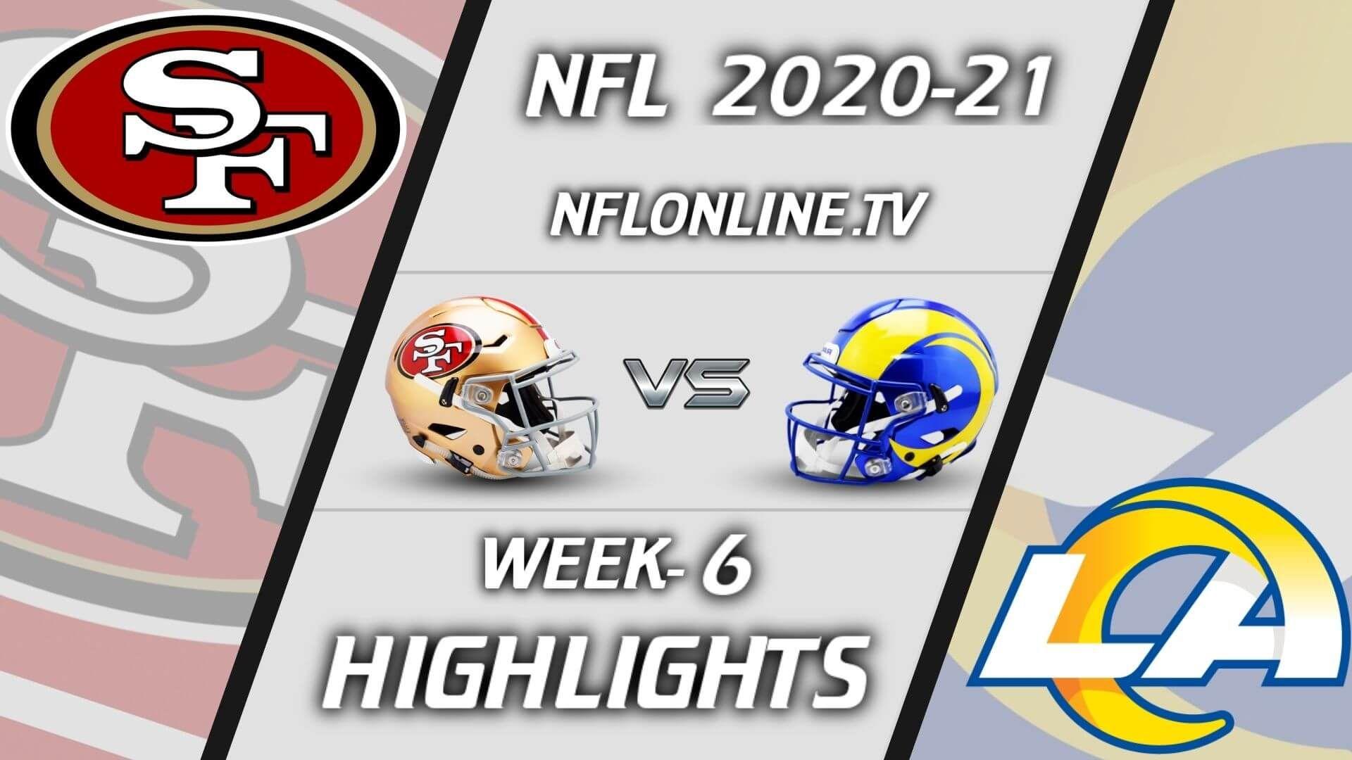 San Francisco 49ers Los Angeles Rams Highlights 2020 Week 6 Full Game Replay Nfl Highlights Cowboys Vs Cardinals Nfl