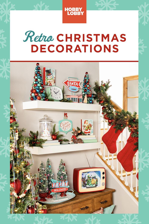 Shop Retro Decor At Your Local Hobby Lobby Christmas Decor Diy Christmas Interiors Retro Christmas Decorations
