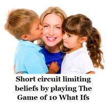 A fun way to short circuit the habit of harsh judgment. Click the image for the Game of 10 What Ifs. Please consider sharing your thoughts.